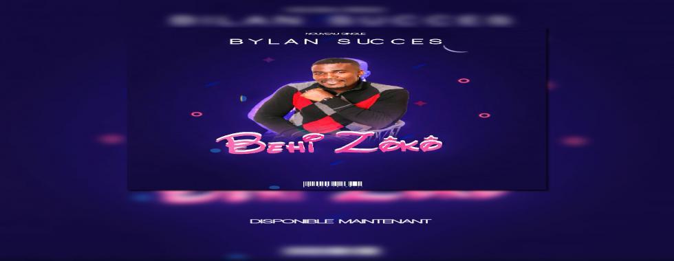 BYLAN SUCCÈS  - BEHI ZÔKÔ nouveau single disponible