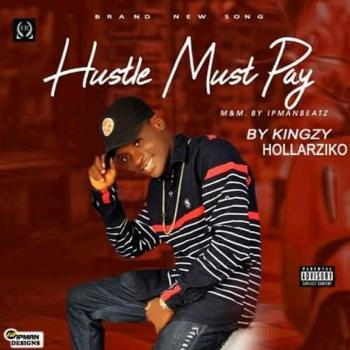 Hollarziko - Hustle must pay