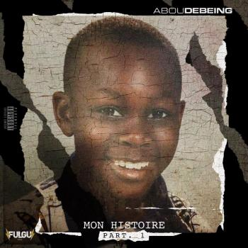 Abou Debeing - Mon Histoire, part. 1