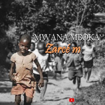 Zarcé M - Mwana Mboka