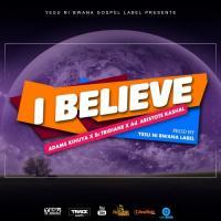 Adams Kihuya I Believe (feat. Tridiane, Aris Kashal)