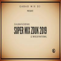 Dj Alban Le Mixeur National Super Mix Zouk 2019