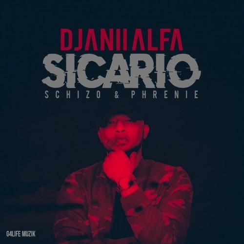 Djanii Alfa Sicario - Schizo & Phrenie