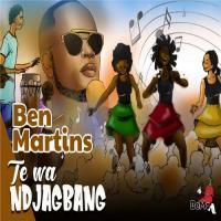 Ben Martins Te wa ndjagbang (feat. Inquieteur Lemignon)
