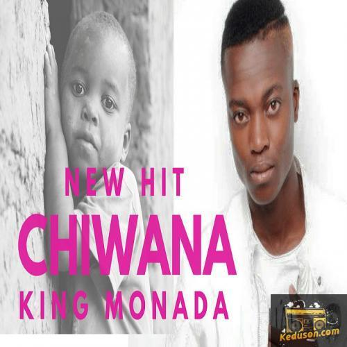 King monada songs chiwana
