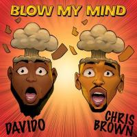 DaVido Blow My Mind (feat. Chris Brown) cover