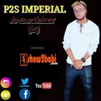 P2S Imperial Je Veux T'aimer (JVT)