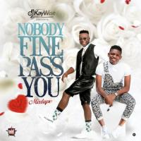 Dj KayWise Nobody Fine Pass You (Mix)