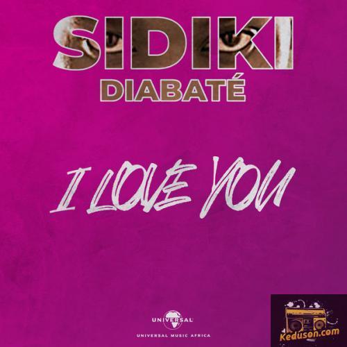 Listen and Dwonload Sidiki Diabaté - I Love You Free MP3 - 5000Hits com