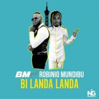 BM Feat. Robinio Mundibu Bi Landa Landa