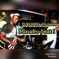 Dj Sam Le Finister Mix Afrobeat 1