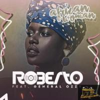 Roberto African Woman (feat. General Ozzy)