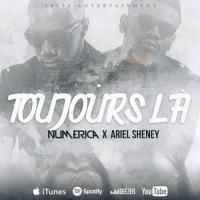 Numerica  feat. Ariel Sheney - Toujours Là