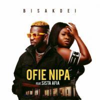 Bisa K'Dei Ofie Nipa (feat. Sista Afia)