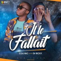 Colyric Il le fallait (feat. Dr Ricky)