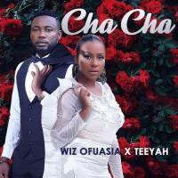 Wiz Ofuasia Cha Cha (feat. Teeyah)