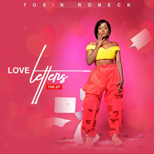 Tosin Robeck Love Letters