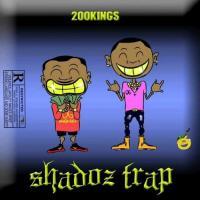 200Kings Shadoz Trap