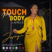 Josey - Touch My Body (feat. Afro B)