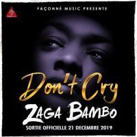 Zaga Bambo - Don't Cry