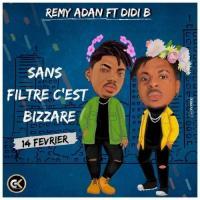 Rémy Adan - Sans Filtre C'est Bizarre (feat. DiDi B)