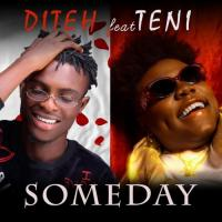 Diteh Someday (feat. Teni)