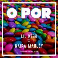 Lil Kesh O Por (feat. Naira Marley)