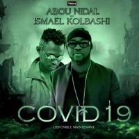 ABOU NIDAL COVID 19 (feat. ISMAEL KOLBASHI)