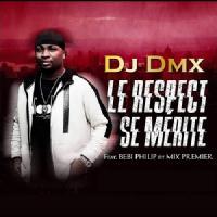 Dj DMX - Le Respect Se Mérite (Feat. Bebi Philip x Mix Premier)