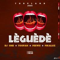 Dj One - Lèguèdè (feat. Toofan, Peewii, Pikaluz)