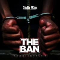 Shatta Wale The Ban cover