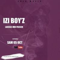 Izi Boy'z Laissez Moi Passer
