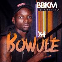BBKM L'artisto Ya Bowulé