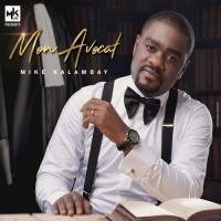 Mike Kalambay Tu Es La ( feat Moise Mbye)