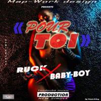 Ruck Pour toi (feat. Baby Boy)