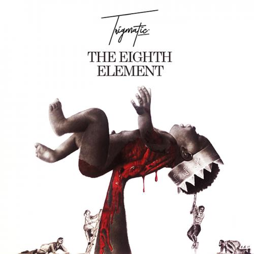 Trigmatic The 8th Element album cover