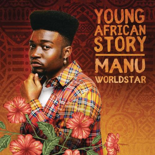 Manu WorldStar - Young African Story - EP