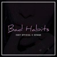 Eugy Bad Habits (feat. Sevaqk)