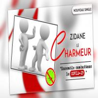 Zidane Le Charmeur Ensemble Combattons Le COVID-19