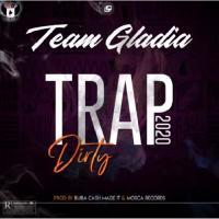 Team Gladia Trap Dirty