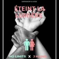 No Limits - Eteint La Lumière (feat. J Haine)