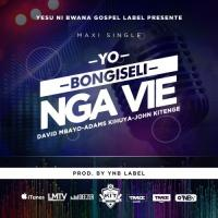 David Mbayo Yobongiseli Nga Vie (feat. Adams Kihuya, John Kitenge)