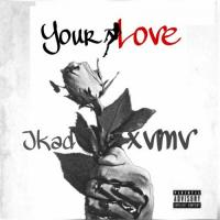 Jkad Your Love (feat. XVMV) cover