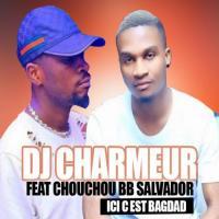 DJ  Charmeur Honneur au quartier Bagdad (feat. Chouchou BB Salvador)