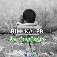 Bill kaleb La Tristesse