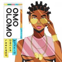 Reekado Banks Omo Olomo (feat. Wizkid)