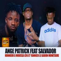 Ange Patrick Honneur à Moussa CFA et Yannick le Baron Monétaire (feat. Salvador)