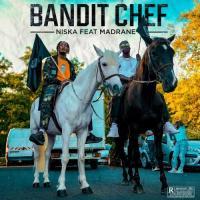 Niska -  Bandit Chef (feat. Madrane )