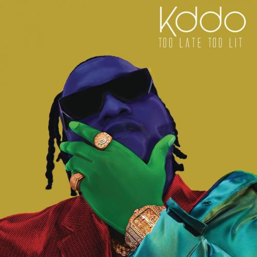 KDDO - TOO LATE TOO LIT (EP)