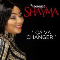 Shayma Ca va changer